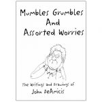 Mumbles Grumbles and Assorted Worries